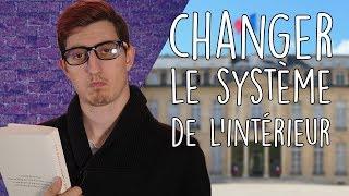 Video Officiel CHANGER le système de l'INTÉRIEUR !